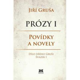 Prózy I - Jiří Gruša