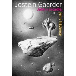 Jako v zrcadle, jen v hádance - Jostein Gaarder