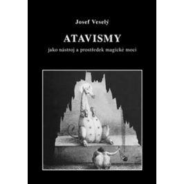 Atavismy - Josef Veselý