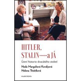 Hitler, Stalin a já - Margoliová-Kovályová Heda, Helena Třeštíková