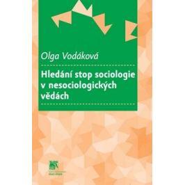 Hledání stop sociologie v nesociologických vědách - Olga Vodáková