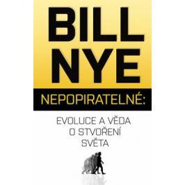 Nepopiratelné – Evoluce a věda o stvoření světa - Bill Nye