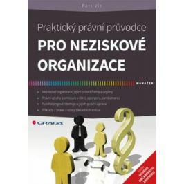 Praktický právní průvodce pro neziskové organizace - Petr Vít