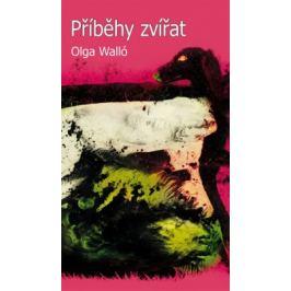 Příběhy zvířat - Olga Walló