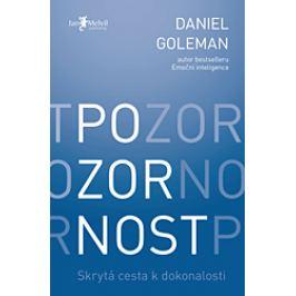 Pozornost – Skrytá cesta k dokonalosti - Daniel Goleman