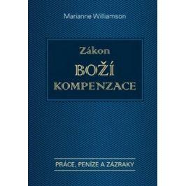Zákon Boží kompenzace - Marianne Williamson