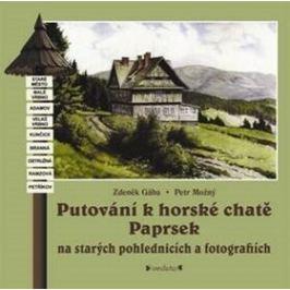 Putování k horské chatě Paprsek - Zdeněk Gába; Petr Možný