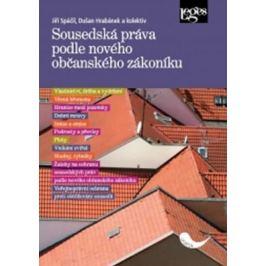 Sousedská práva podle nového občanského zákoníku - Jiří Spáčil, Jaroslav Bičovský, Dušan Hrabánek
