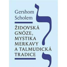 Židovská gnóze, mystika merkavy a talmudická tradice - Gershom Scholem