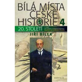 Bílá místa české historie 4 - Jiří Bílek