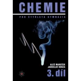 Chemie pro čtyřletá gymnázia 3.díl - Aleš Mareček, Jaroslav Honza