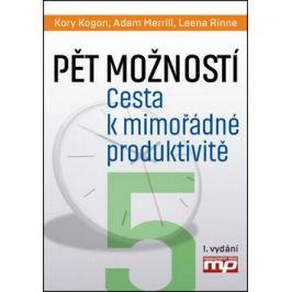 Pět možností. Cesta k mimořádné produktivitě - Leena Rinne, Kory Kogon, A. Roger Merrill