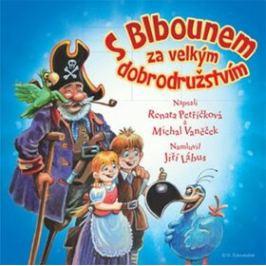 S Blbounem za velkým dobrodružstvím - Renata Petříčková, Michal Vaněček - audiokniha