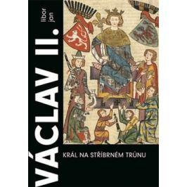Václav II. Král na stříbrném trůnu - Libor Jan