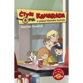 Čtyři a půl kamaráda a případ falešného kuchaře - Joachim Friedrich