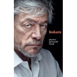 Kukura - jeho život jak ho prožil Čičvák - Martin Čičvák