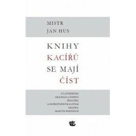 Knihy kacířů se mají číst - Jan Hus