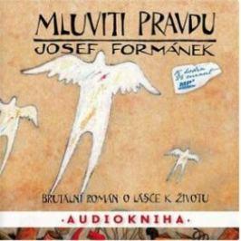 Mluviti pravdu - Josef Formánek - audiokniha