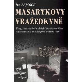 Masarykovy vražedkyně - Ivo Pejčoch