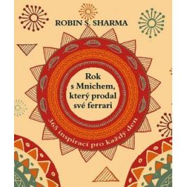 Rok s mnichem, který prodal své ferrari - Robin S. Sharma
