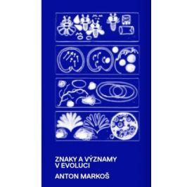 Znaky a významy v evoluci - Anton Markoš