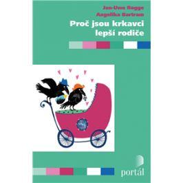 Proč jsou krkavci lepší rodiče - Jan-Uwe Rogge, Angelika Bartram