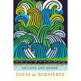 Of Love and Desire - Louis de Berniéres