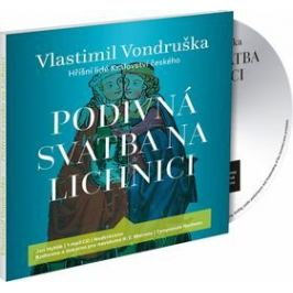 Podivná svatba na Lichnici - Vlastimil Vondruška, Jan Hyhlík - audiokniha