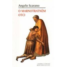 O marnotratném otci - Scarano Angelo