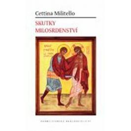 Skutky milosrdenství - Millitelová Cettina