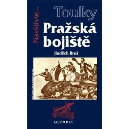 Pražská bojiště - Jiří Brož
