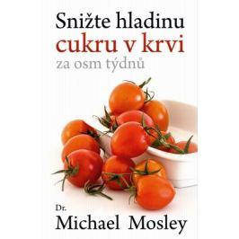 Snižte hladinu cukru v krvi za 8 týdnů - Michael Mosley