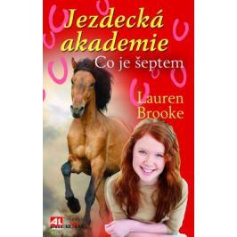 Jezdecká akademie 5 - Co je šeptem - Lauren Brooke