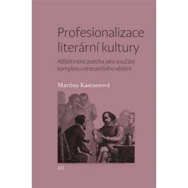 Profesionalizace literární kultury - Martina Kastnerová