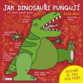 Jak dinosauři fungují - Alan Snow
