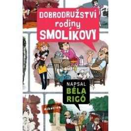 Dobrodružství rodiny Smolíkovy - Béla Rigó; József Romhányi; József Nepp