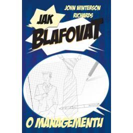 Jak blafovat o managementu - John Winterson Richards