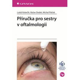 Příručka pro sestry v oftalmologii - Michal Ptáček, Kolarčík Lukáš, Dedek Václav