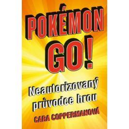 Pokémon go! Neautorizovaný průvodce hrou - Copperman Cara