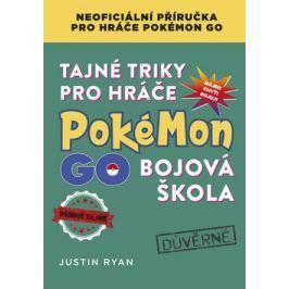 Tajné triky pro hráče Pokémon GO: Bojová škola - Justin Ryan