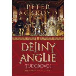 Dějiny Anglie - Tudorovci - Peter Ackroyd