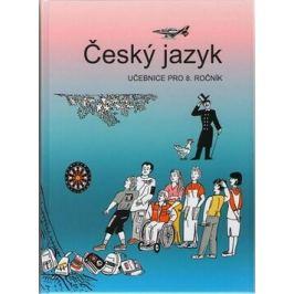 Český jazyk učebnice pro 8. ročník - Zdeněk Topil, Vladimíra Bičíková, František Šafránek