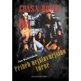 Guns n´ Roses - Příběh nejslavnějšího turné - Kadeřábek Jan