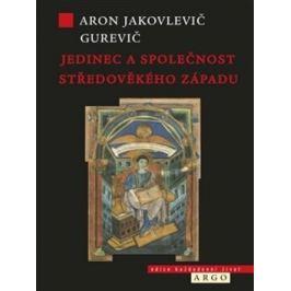 Jedinec a společnost středověkého západu - Aron J. Gurevič
