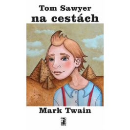 Tom Sawyer na cestách - Mark Twain