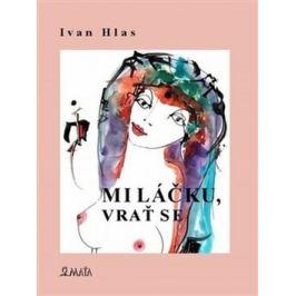 Miláčku, vrať se - Ivan Hlas