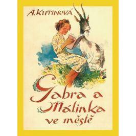 Gabra a Málinka ve městě - Amálie Kutinová