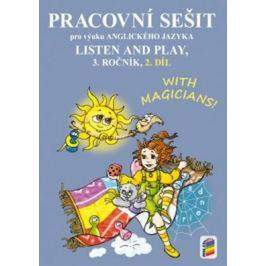 LISTEN AND PLAY With magicians! 2. díl (pracovní sešit)