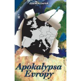 Apokalypsa Evropy - Šafář Zdeněk