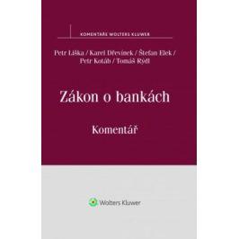 Zákon o bankách: Komentář - Petr Liška, Štefan Elek, Karel Dřevínek